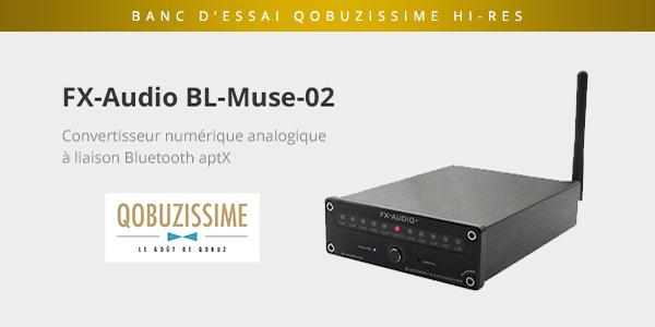 Qobuzissime FX-Audio BL-MUSE-02